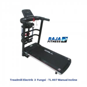 Treadmill Elektrik 3 Fungsi TL-607 Manual Incline